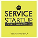 The Service Startup: Design Thinking Gets Lean | Tenny Pinheiro