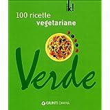 Verde. Cento ricette vegetarianedi M. Novella Loni