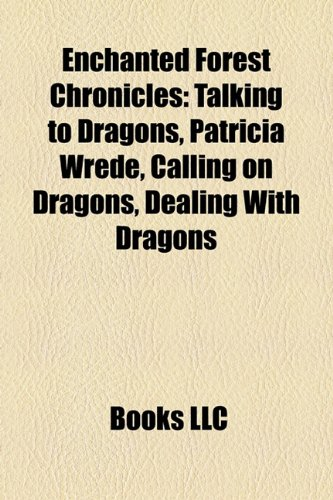 Cover of Enchanted Forest Chronicles: Talking to Dragons, Patricia Wrede, Calling on Dragons, Dealing With Dragons