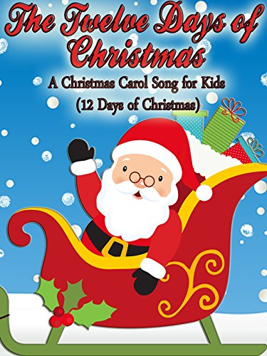 The Twelve Days of Christmas- A Christmas Carol Song for Kids (12 Days of Christmas)