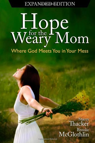Hope for the Weary Mom
