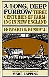 A Long, Deep Furrow: Three Centuries of Farming in New England