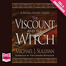 The Viscount and the Witch Audiobook by Michael J. Sullivan Narrated by Tim Gerard Reynolds