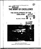 img - for THE ARMY OF EXCELLENCE: THE DEVELOPMENT OF THE 1980s ARMY book / textbook / text book