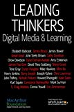 Leading Thinkers: Digital Media & Learning