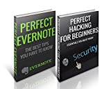 Hacking and Evernote: Evernote Secrets and Hacking Essentials Boxed Set (hacking, how to hack, hacking exposed, hacking system, hacking 101, beg hainners ... to hacking, Hacking, hacking for dummies,)