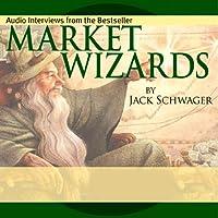 Market Wizards: Interviews with Top Traders (       UNABRIDGED) by Jack D. Schwager, Bruce Kovner, Richard Dennis, Paul Tudor Jones, Michael Steinhardt, Ed Seykota, Marty Schwartz, Tom Baldwin Narrated by Jack D. Schwager