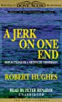 A Jerk on One End: Reflections of a M...