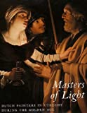 Masters of Light: Dutch Painters in Utrecht during the Golden Age