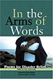 In the Arms of Words: Poems for Disaster Relief