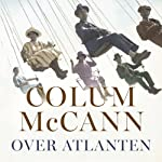 Over Atlanten [Over the Atlantic] | Colum McCann