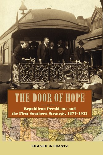 The Door of Hope: Republican Presidents and the First Southern Strategy, 1877-1933 (New Perspectives on the History of the South)