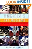 America's Art Museums: A Traveler's Guide to Great Collections Large and Small
