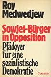 Sowjetburger in Opposition: Pladoyer fur eine sozialistische Demokratie (German Edition) (3546464338) by Medvedev, Roy Aleksandrovich