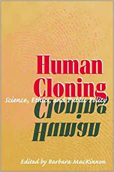 cloning laws and public policy in Chapter five legal and policy  ri gen laws § 11-54-1 (1994) 7if cloning is considered to be a  existing law would severely restrict public funding for.