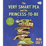The Very Smart Pea and the Princess-to-Be, by Mimi Grey