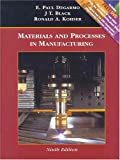 Materials and Processes in Manufacturing, with Manufacturing Processes Sampler DVD (0471656771) by DeGarmo, E. Paul