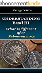 Understanding Basel III, What Is Diff...
