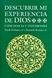 img - for Descubrir Mi Experiencia de Dios: Conciencia y Testimonio / Discovering My Experience of God (Spanish Edition) book / textbook / text book