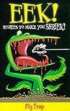 Eek! Stories to Make You Shriek: Fly Trap v.1 (Eek! - big book) (Vol 1) (0330481363) by Anastasio, Dina