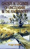 Ghosts and Legends of Lincolnshire and the Fen Country (Ghosts & Legends)