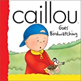 Caillou Goes Birdwatching (Backpack Series) (289450229X) by Francine Allen