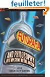 Futurama and Philosophy: Bite My Shin...