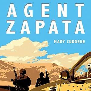 Agent Zapata | [Mary Cuddehe]