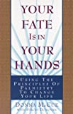 Your Fate Is in Your Hands: Using the Principles of Palmistry to Change Your Life