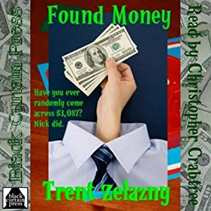 Found Money | [Trent Zelazny]