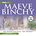 No Nightinggales, No Snakes (Dramatised)  by Maeve Binchy Narrated by Niamh Cusack, Sam Dale, Harry Towb