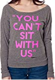 Juniors Can't Sit With Us Mean Girls Shirt