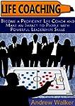 Life Coaching: Become a Proficient Li...