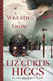 A Wreath of Snow: A Victorian Christmas Novella (1400072174) by Higgs, Liz Curtis