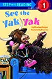 See the Yak Yak (Step-Into-Reading, Step 1)