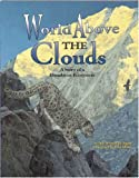 World Above the Clouds: A Story of a Himalayan Ecosystem - a Wild Habitats Book (with poster) (Soundprints Wild Habitats), Ann Whitehead Nagda