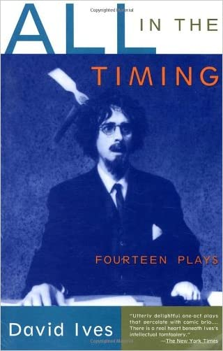 All in the Timing: Fourteen Plays written by David Ives