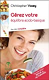 G�rez votre �quilibre acido-basique (nouvelle �dition)