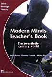 Modern Minds The Twentieth-century World: Teacher's Book Bk. 4 (Think Through History) (0582298245) by Peaple, Derek