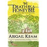 Death By A HoneyBee 1: Josiah Reynolds Mystery ~ Abigail Keam