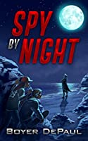 Spy By Night: The Teenage Detectives Adventure Series