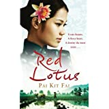 Red Lotus: A Rare Beauty. A Fierce Heart. A Destiny She Must Resist.by Pai Kit Fai