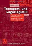 Transport- und Lagerlogistik: Planung, Struktur, Steuerung und Kosten von Systemen der Intralogistik (Viewegs Fachbücher der Technik)