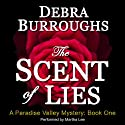 The Scent of Lies: A Paradise Valley Mystery, Book 1 (       UNABRIDGED) by Debra Burroughs Narrated by Martha Lee