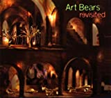 Revisited by Art Bears (2003-08-02)