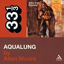 Jethro Tull's 'Aqualung' (33 1/3 Series) (       UNABRIDGED) by Allan Moore Narrated by Graeme Malcom