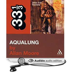 Jethro Tull's 'Aqualung' (33 1/3 Series) (Unabridged)