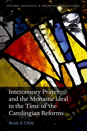 intercessory-prayer-and-the-monastic-ideal-in-the-time-of-the-carolingian-reforms