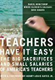 img - for Teachers Have It Easy: The Big Sacrifices and Small Salaries of America's Teachers By Daniel Moulthrop, Ninive Clements Calegari, Dave Eggers book / textbook / text book