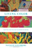 Living Color: Writing, Painting, and the Bones of Seeing